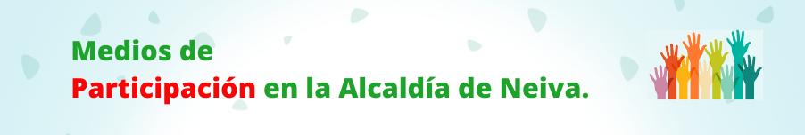 Medios de Participación en la Alcaldia de Neiva